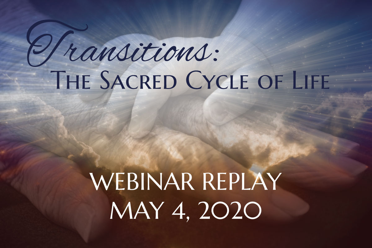 Transitions: The Sacred Cycle of Life