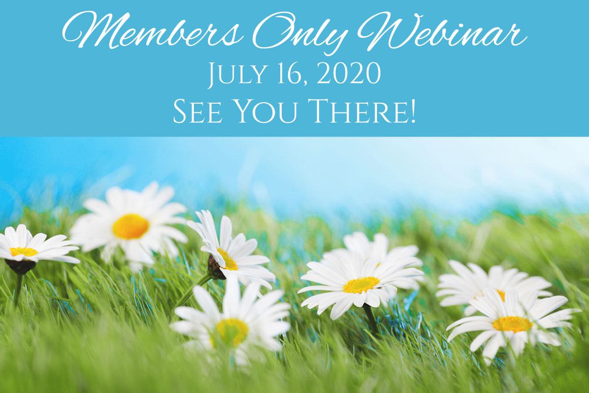 July 2020 Members Only Webinar