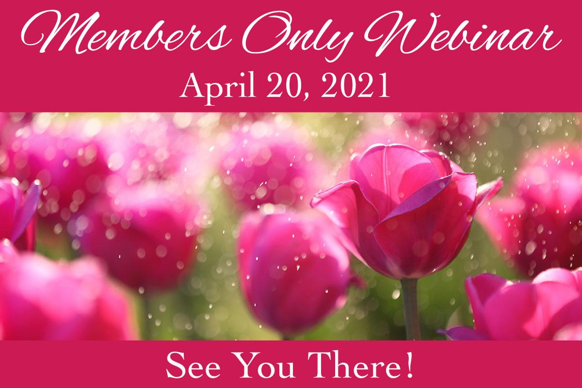 April 20, 2021 Members Only Webinar