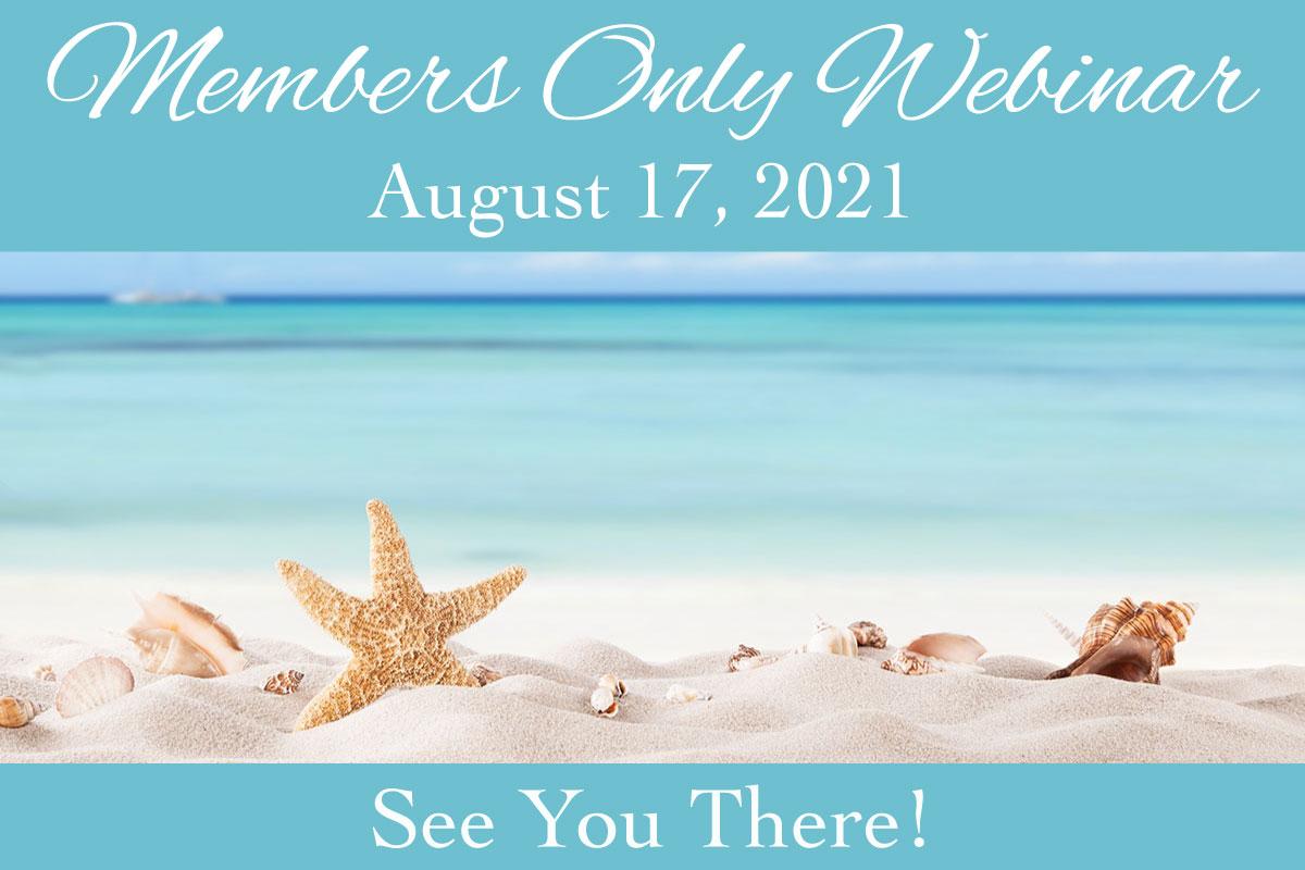 August 2021 Members Only Webinar